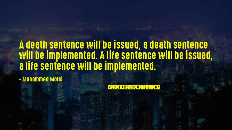 Death Sentences Quotes By Mohammed Morsi: A death sentence will be issued, a death