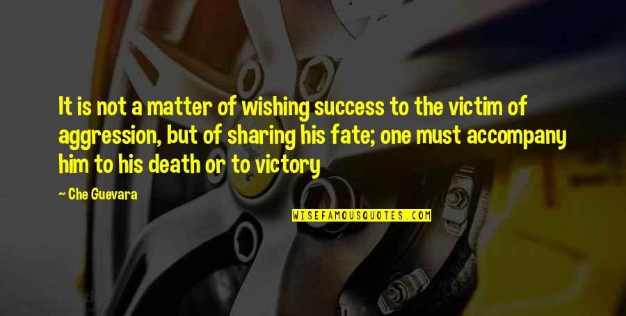Death Wish Quotes By Che Guevara: It is not a matter of wishing success