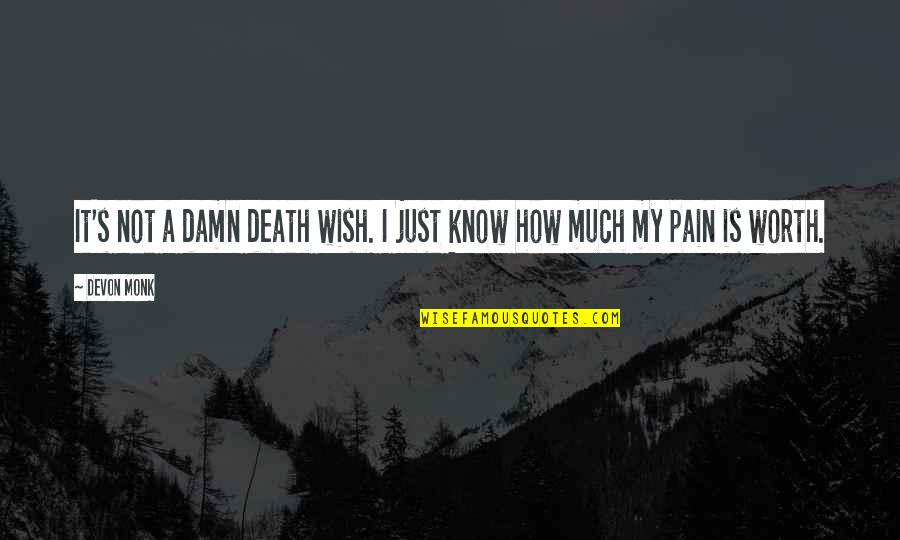 Death Wish Quotes By Devon Monk: It's not a damn death wish. I just