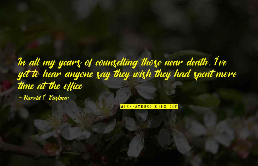Death Wish Quotes By Harold S. Kushner: In all my years of counselling those near