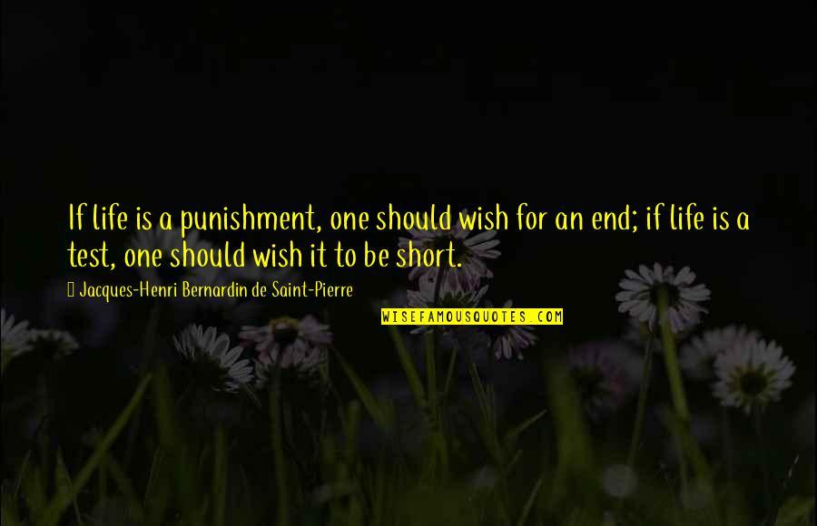 Death Wish Quotes By Jacques-Henri Bernardin De Saint-Pierre: If life is a punishment, one should wish