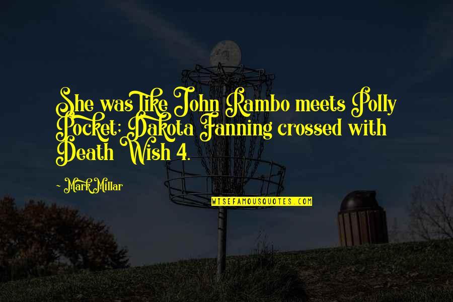 Death Wish Quotes By Mark Millar: She was like John Rambo meets Polly Pocket;