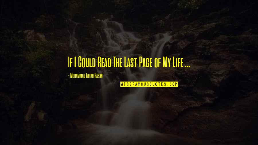 Death Wish Quotes By Muhammad Imran Hasan: If I Could Read The Last Page of