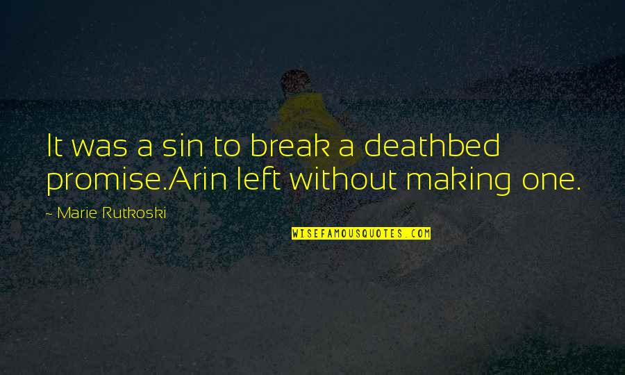 Deathbed Quotes By Marie Rutkoski: It was a sin to break a deathbed