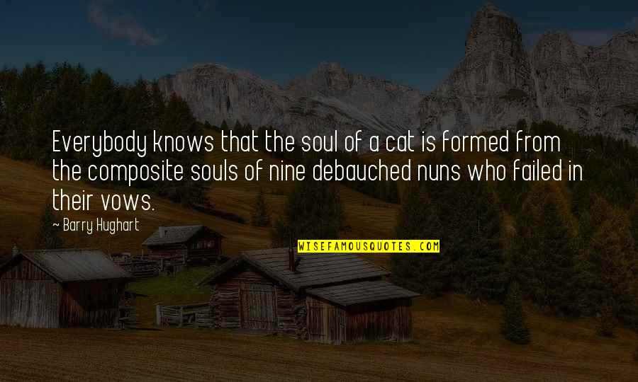 Debauched Quotes By Barry Hughart: Everybody knows that the soul of a cat