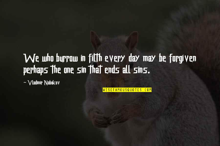 Debauchery Quotes By Vladimir Nabokov: We who burrow in filth every day may