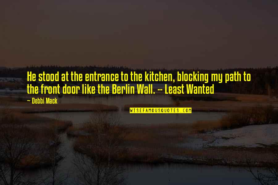 Debbi Quotes By Debbi Mack: He stood at the entrance to the kitchen,