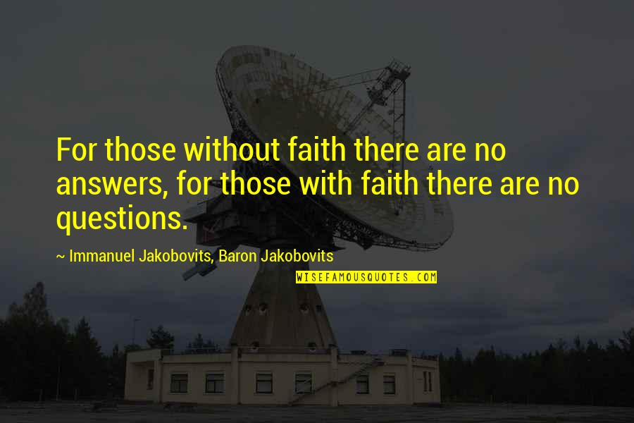 Debi Austin Quotes By Immanuel Jakobovits, Baron Jakobovits: For those without faith there are no answers,