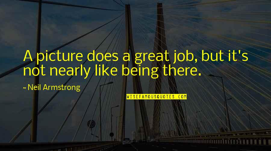 Debi Austin Quotes By Neil Armstrong: A picture does a great job, but it's