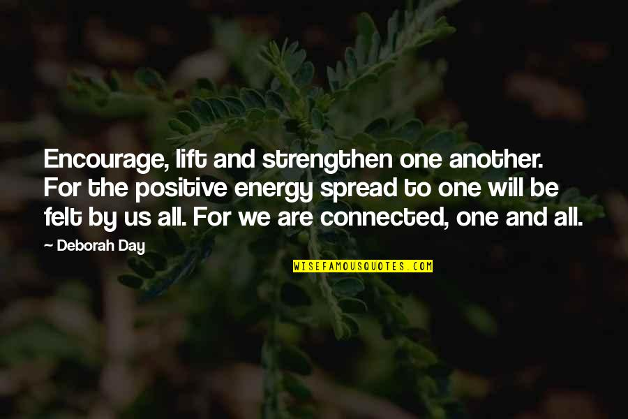 Deborah Day Quotes By Deborah Day: Encourage, lift and strengthen one another. For the