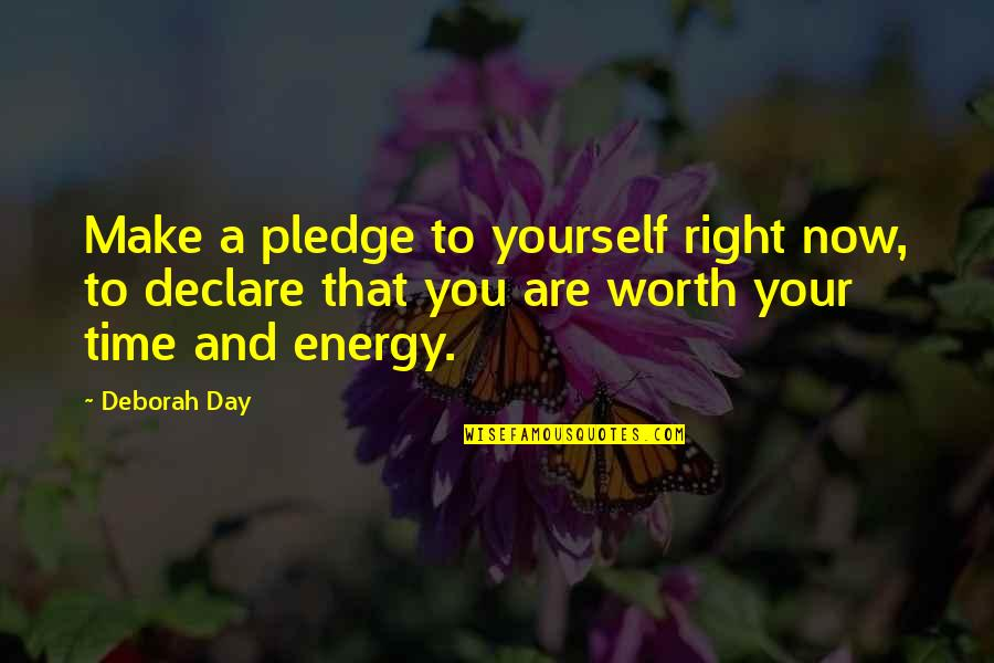 Deborah Day Quotes By Deborah Day: Make a pledge to yourself right now, to