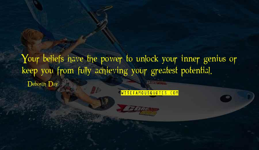 Deborah Day Quotes By Deborah Day: Your beliefs have the power to unlock your