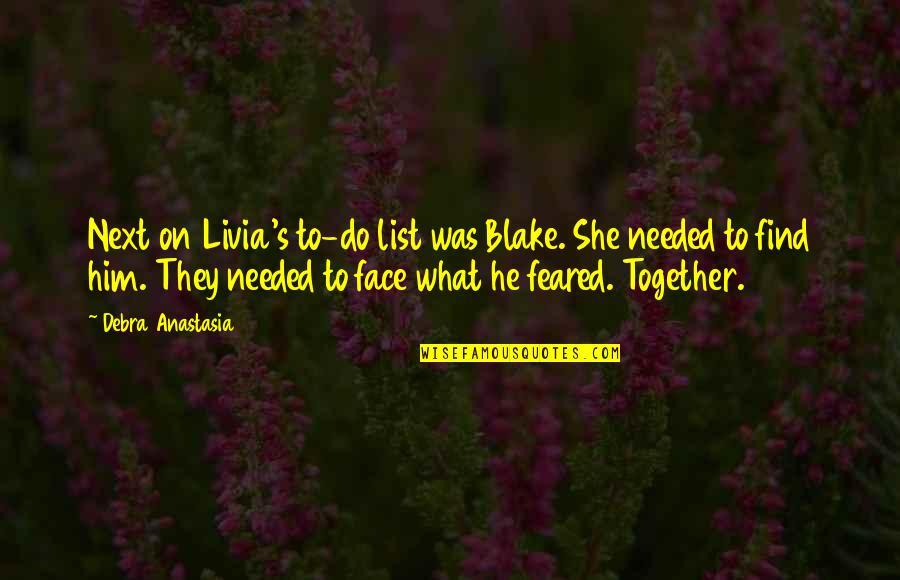 Debra Anastasia Quotes By Debra Anastasia: Next on Livia's to-do list was Blake. She