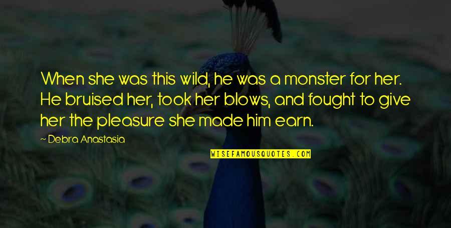 Debra Anastasia Quotes By Debra Anastasia: When she was this wild, he was a