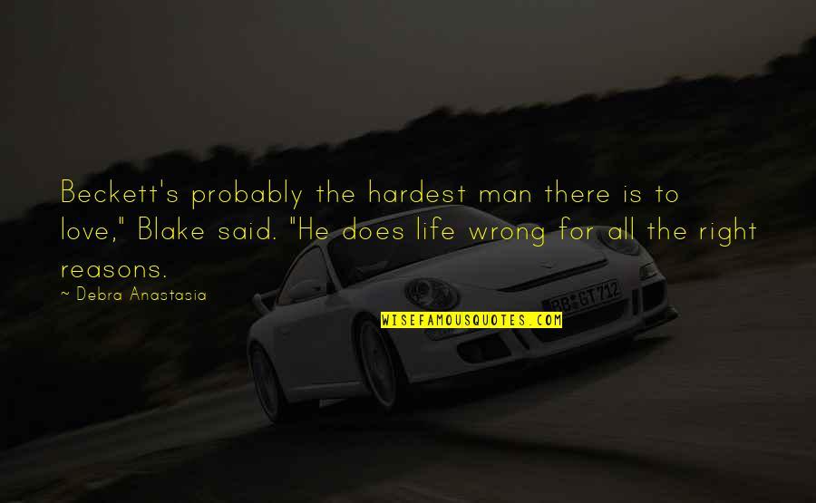 Debra Anastasia Quotes By Debra Anastasia: Beckett's probably the hardest man there is to