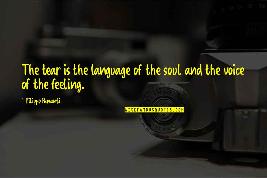 Debra Morgan Swearing Quotes By Filippo Pananti: The tear is the language of the soul
