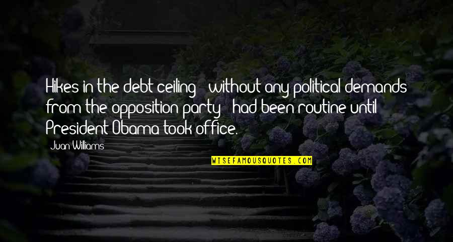 Debt Ceiling Quotes By Juan Williams: Hikes in the debt ceiling - without any