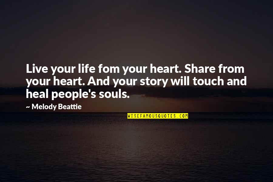Debt Ceiling Quotes By Melody Beattie: Live your life fom your heart. Share from