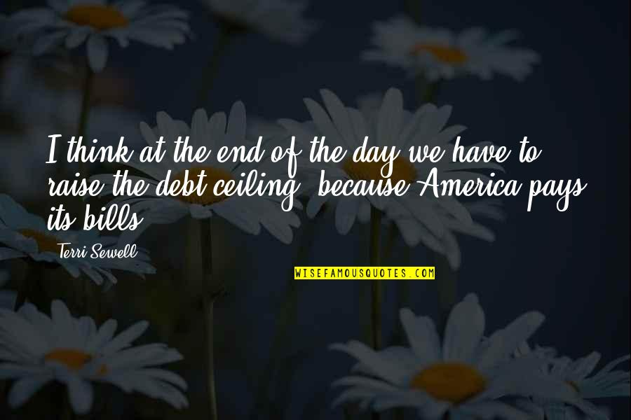 Debt Ceiling Quotes By Terri Sewell: I think at the end of the day