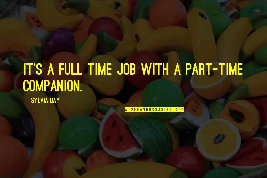 December Birthday Quotes By Sylvia Day: It's a full time job with a part-time