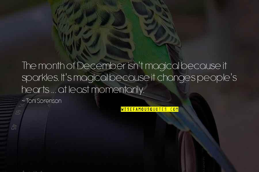 December Month Of Christmas Quotes By Toni Sorenson: The month of December isn't magical because it