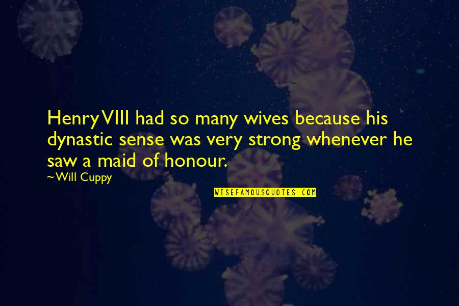 Decembrist Revolt Quotes By Will Cuppy: Henry VIII had so many wives because his