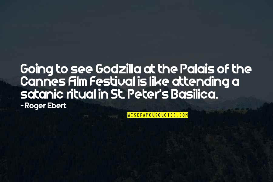 Decision Making Funny Quotes By Roger Ebert: Going to see Godzilla at the Palais of