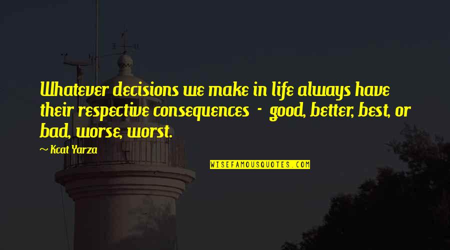 Decisions And Their Consequences Quotes Top 38 Famous Quotes About