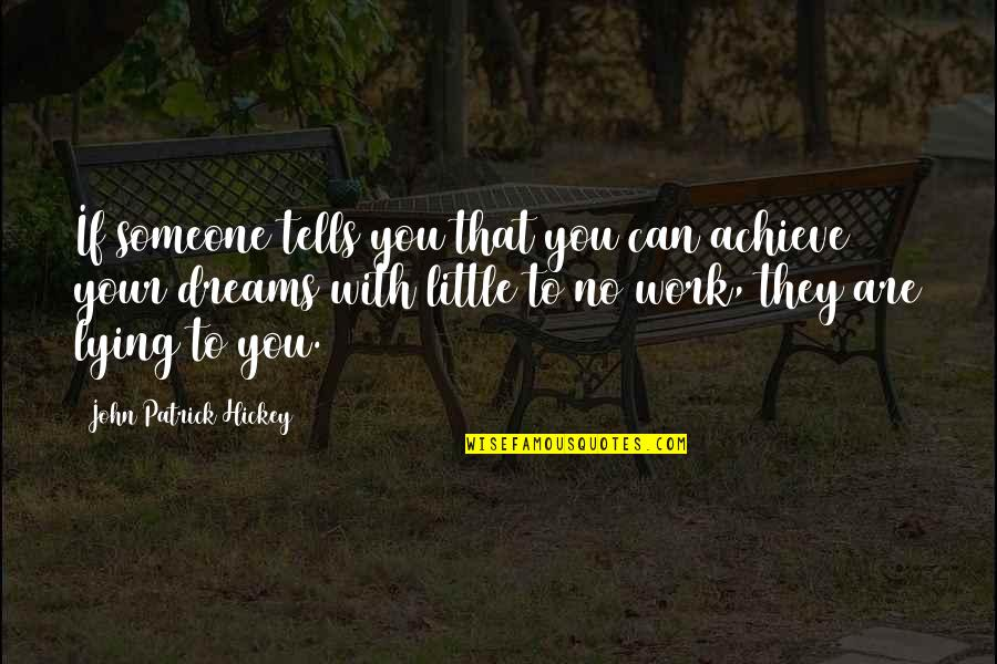 Decisions Being Made For You Quotes By John Patrick Hickey: If someone tells you that you can achieve