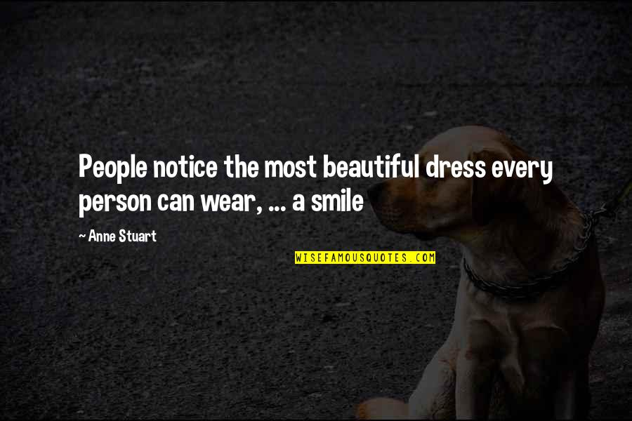 Declinists Quotes By Anne Stuart: People notice the most beautiful dress every person