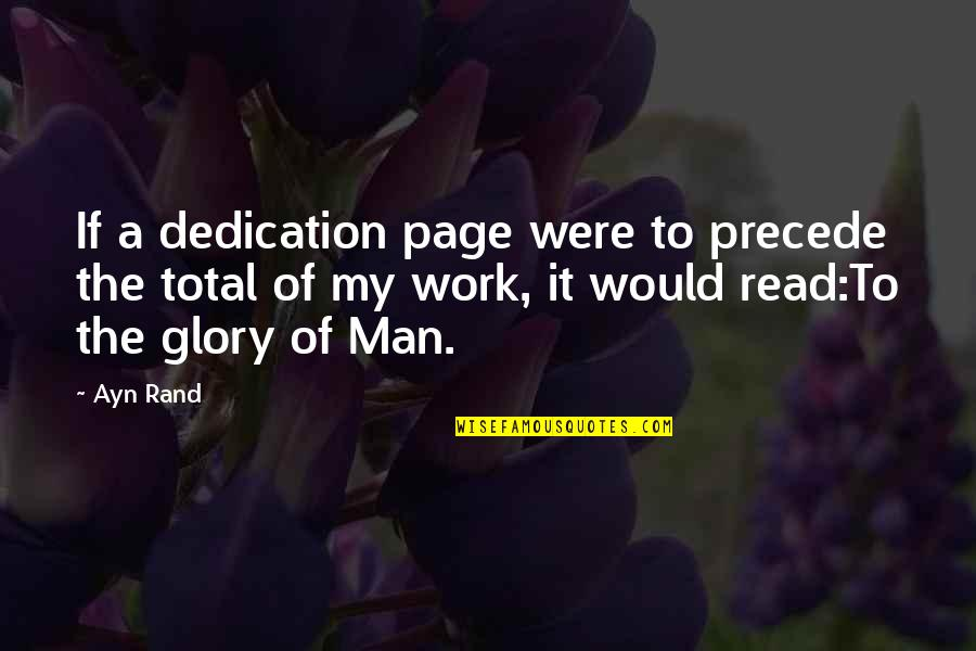 Dedication Page Quotes By Ayn Rand: If a dedication page were to precede the