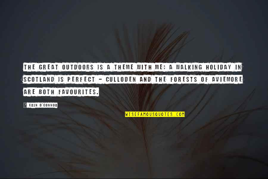 Dedit Quotes By Erin O'Connor: The great outdoors is a theme with me;