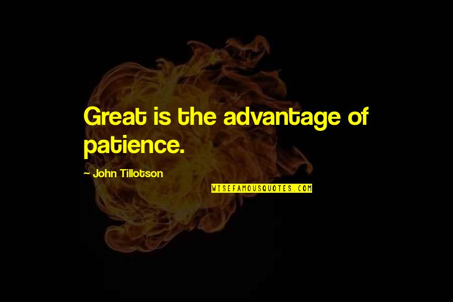 Dedit Quotes By John Tillotson: Great is the advantage of patience.
