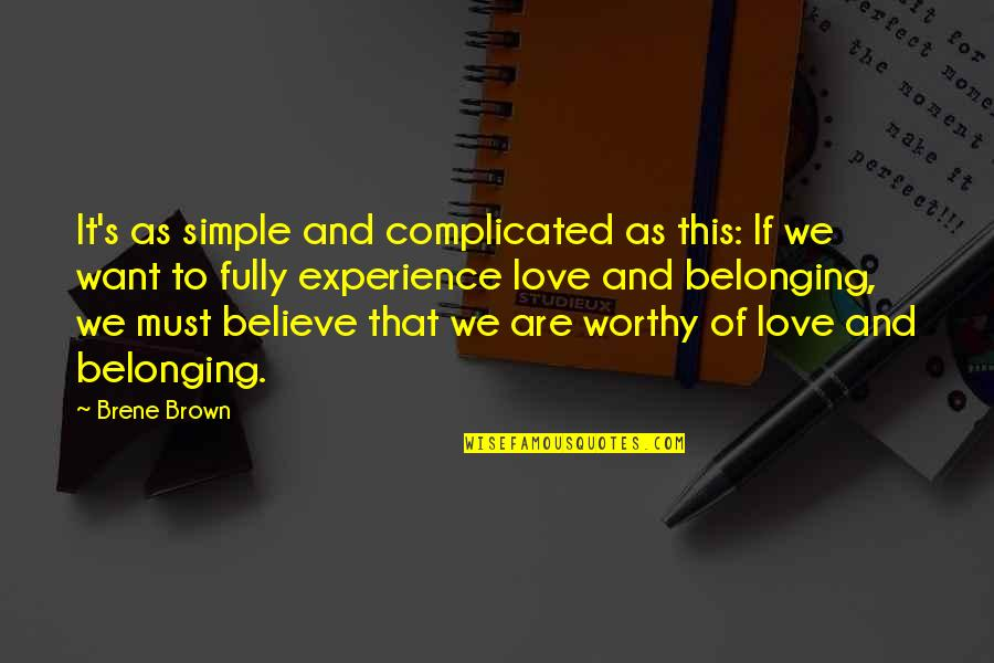 Dee Dee Twins Quotes By Brene Brown: It's as simple and complicated as this: If