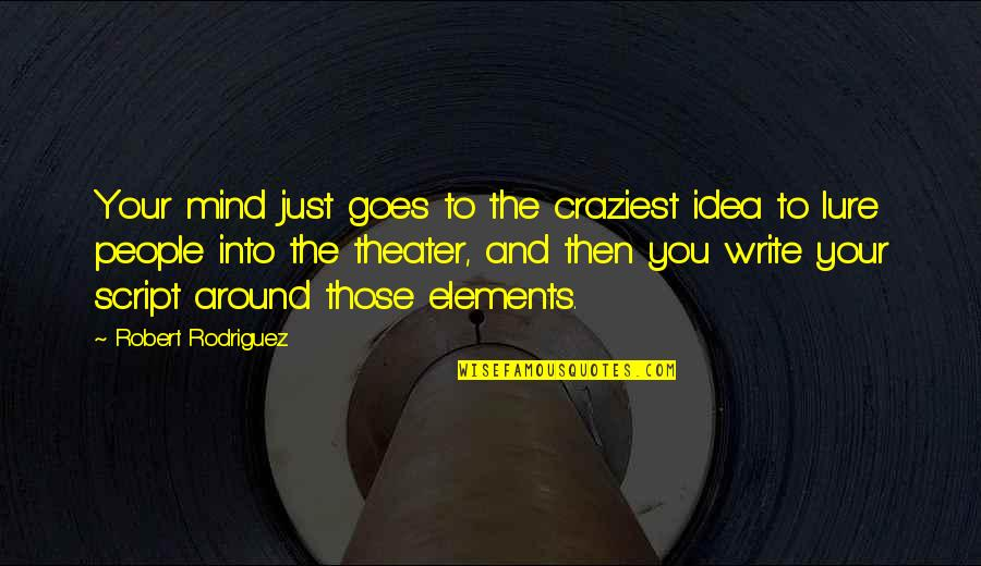 Dee Dee Twins Quotes By Robert Rodriguez: Your mind just goes to the craziest idea