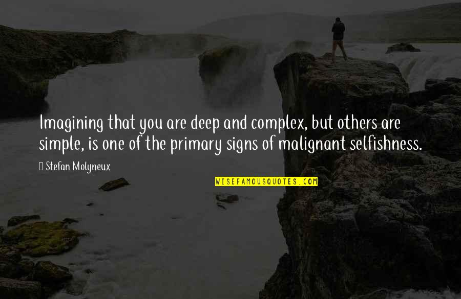 Deep Psychology Quotes By Stefan Molyneux: Imagining that you are deep and complex, but