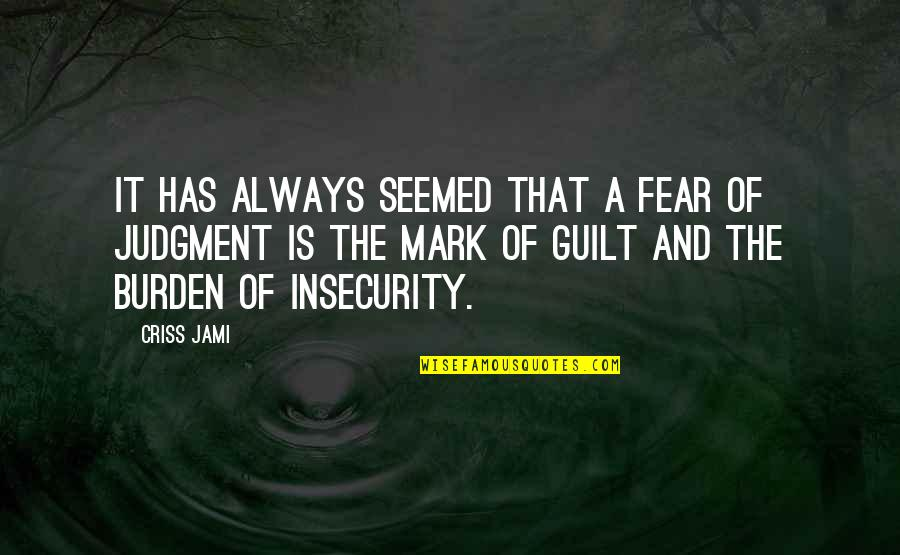Deep Star Trek Quotes By Criss Jami: It has always seemed that a fear of