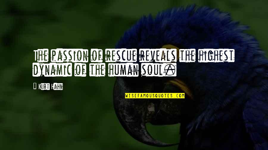 Deep Star Trek Quotes By Kurt Hahn: The passion of rescue reveals the highest dynamic