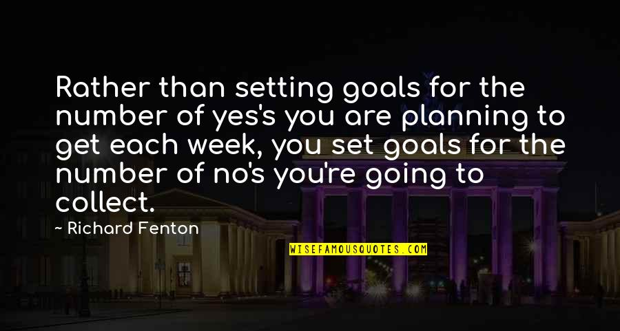 Deep Star Trek Quotes By Richard Fenton: Rather than setting goals for the number of