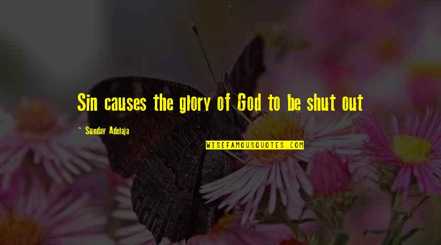 Deep Thought Provoking Quotes By Sunday Adelaja: Sin causes the glory of God to be