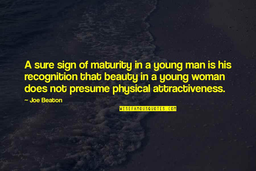 Deeply Apologize Quotes By Joe Beaton: A sure sign of maturity in a young