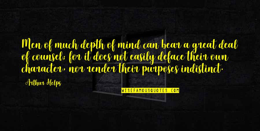 Deface Quotes By Arthur Helps: Men of much depth of mind can bear