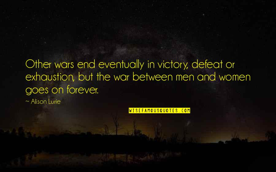 Defeat In War Quotes By Alison Lurie: Other wars end eventually in victory, defeat or