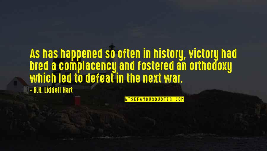 Defeat In War Quotes By B.H. Liddell Hart: As has happened so often in history, victory