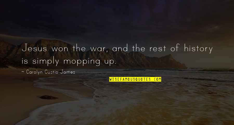 Defeat In War Quotes By Carolyn Custis James: Jesus won the war, and the rest of