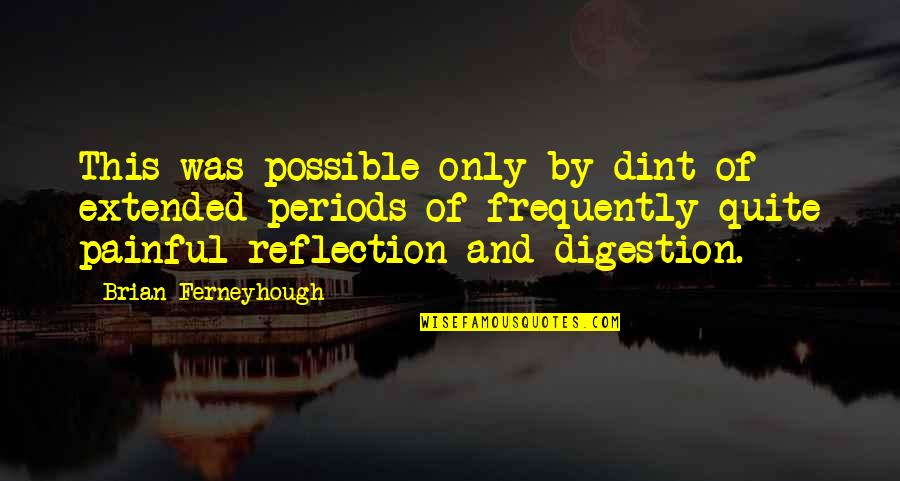 Defend Freedom Of Speech Quotes By Brian Ferneyhough: This was possible only by dint of extended