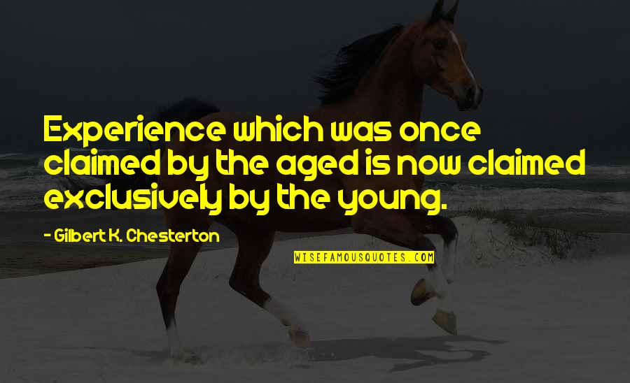 Defend Freedom Of Speech Quotes By Gilbert K. Chesterton: Experience which was once claimed by the aged