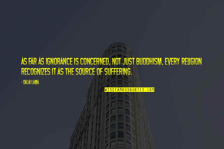 Defenders Of Slavery Quotes By Dalai Lama: As far as ignorance is concerned, not just