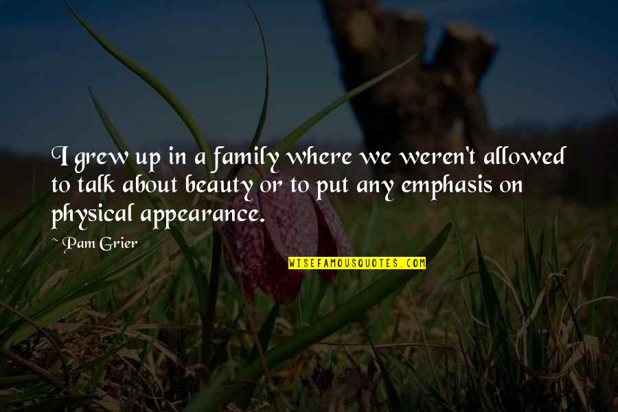 Defending Friendship Quotes By Pam Grier: I grew up in a family where we