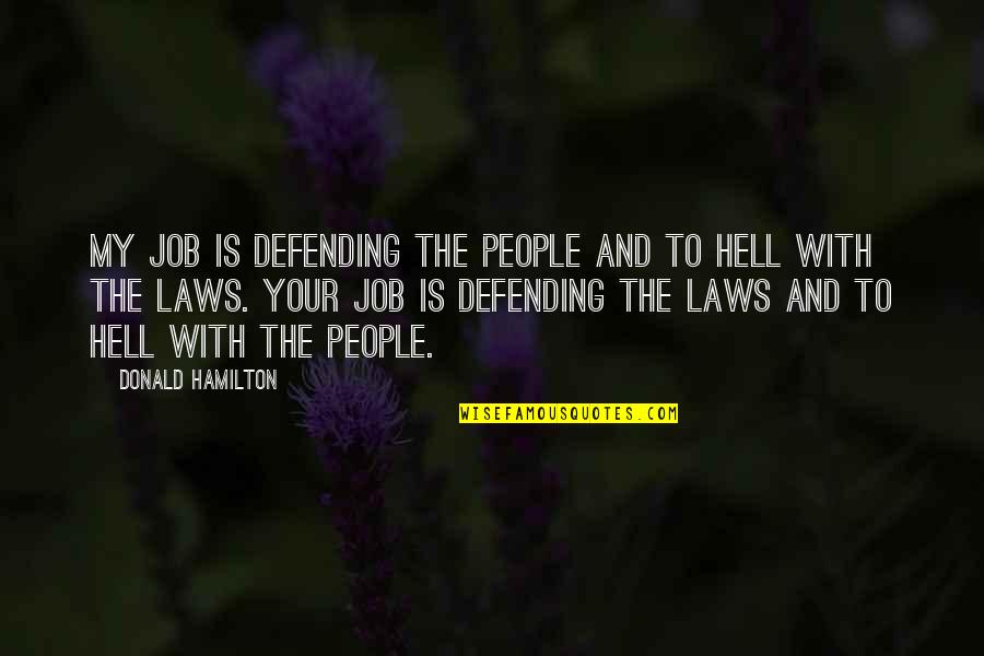Defending Quotes By Donald Hamilton: My job is defending the people and to